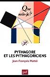 Pythagore et les pythagoriciens: « Que sais-je ? » n° 2732
