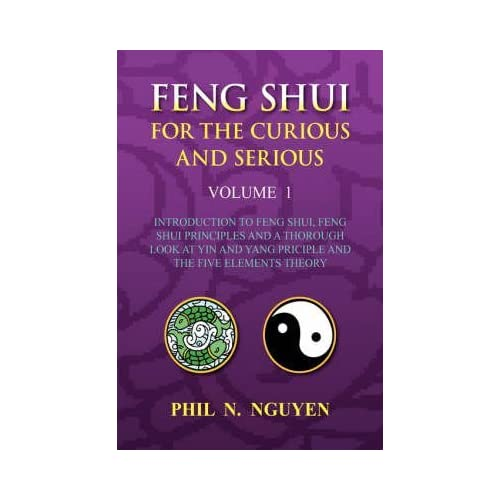 [Feng Shui for the Curious and Serious Volume 1] (By: Phil N Nguyen) [published: March, 2008]