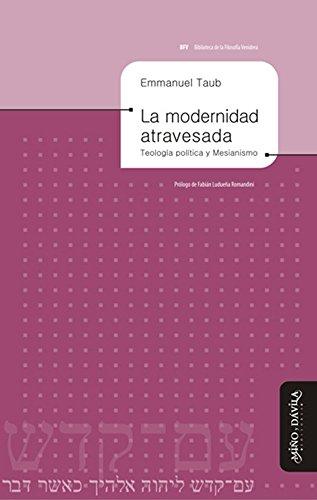 La modernidad atravesada: Teología política y Mesianismo por Emmanuel Taub