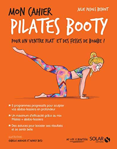 Mon cahier Pilates booty par Julie PUJOLS-BENOÎT