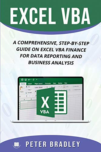 EXCEL VBA : A Comprehensive, Step-By-Step Guide On Excel VBA Finance For Data Reporting And Business Analysis