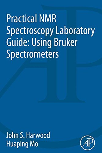 Practical NMR Spectroscopy Laboratory Guide: Using Bruker Spectrometers (English Edition)
