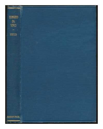 Leonardo da Vinci : a psychosexual study of an infantile reminiscence / by Sigmund Freud ... tr. by A.A. Brill ... Reprint of the American edition with a preface by Ernest Jones