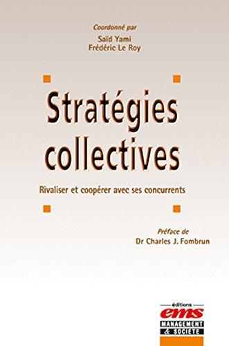 Les stratégies collectives - Rivaliser et coopérer avec ses concurrents (Gestion en Liberté)