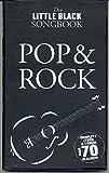 The little black Songbook: POP & ROCK inkl. Plektrum -- die 70 beliebtesten Hits der großen Künstler in einem Band mit den kompletten Texten und Gitarrenakkorden im praktischen Taschenformat (Noten/sheet music)