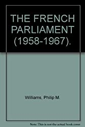 THE FRENCH PARLIAMENT (1958-1967).