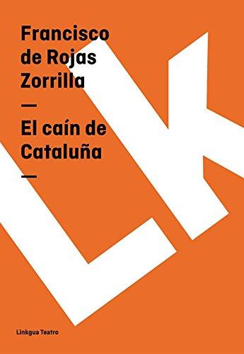 El caín de Cataluña (Teatro) por Francisco de Rojas Zorrilla