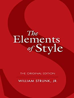 The Elements of Style: The Original Edition (Dover Language Guides) by [Strunk, William]