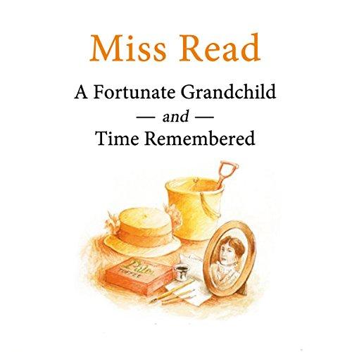 Time Remembered & A Fortunate Grandchild  Audiolibri