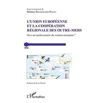 L'Union Européenne et la coopération régionale des Outre-Mers: Vers un renforcement du soutien européen ?