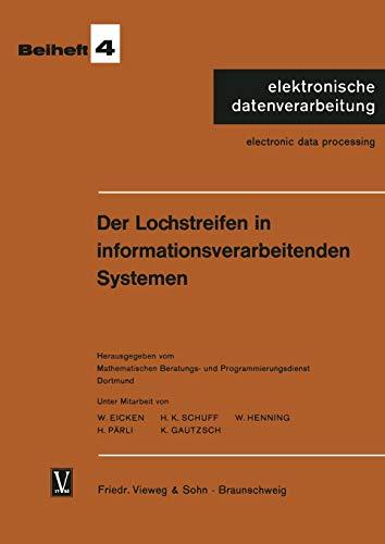 Der Lochstreifen in informationsverarbeitenden Systemen (elektronische datenverarbeitung, Band 4)