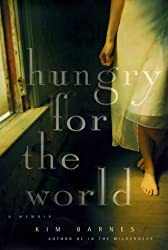 Hungry for the World: A Memoir by Kim Barnes (2000-03-05)