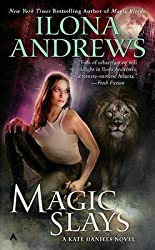 [Magic Slays] (By: Ilona Andrews) [published: May, 2011]