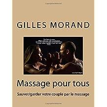 Massage pour tous: Sauver/garder votre couple par le massage