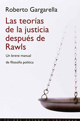 Las teorías de la justicia después de Rawls: Un breve manual de filosofía política (Estado y Sociedad) por Roberto Gargarella