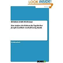 Eine Analyse der Edition der Tagebücher Joseph Goebbels von Ralf Georg Reuth (German Edition)