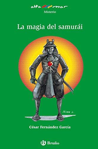 La magia del samurái (ebook) (Castellano - A Partir De 10 Años - Altamar) por César Fernández García