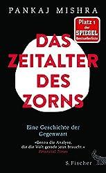 Das Zeitalter des Zorns: Eine Geschichte der Gegenwart (German Edition)