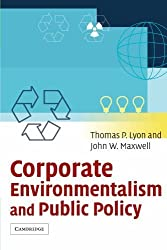 Corporate Environmentalism and Public Policy by Thomas P. Lyon (2004-12-13)