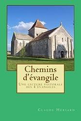 Chemins d'évangile: Une lecture pastorale des 4 évangiles