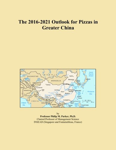 The 2016-2021 Outlook for Pizzas in Greater China China Pizza