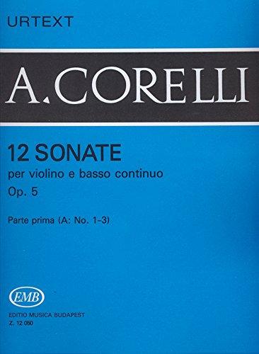 12 SONATE PER VIOLINO E BASSO CONTINUO I A OP  5   BOOK