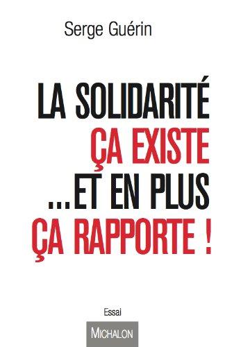 La solidarité ça existe...et en plus ça rapport...