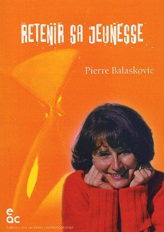 Retenir sa jeunesse par Pierre Balaskovic