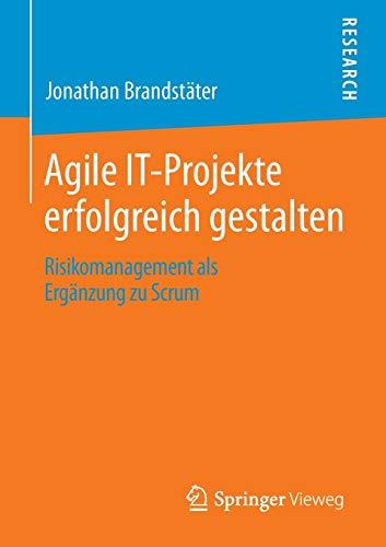 Agile IT-Projekte erfolgreich gestalten: Risikomanagement als Ergänzung zu Scrum