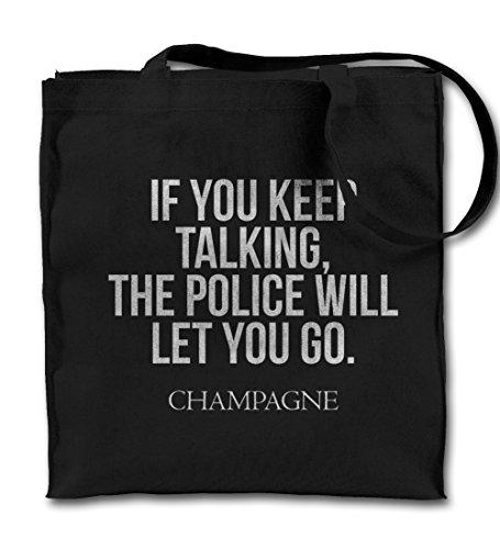 If You Keep Talking The Police Will Let You Go Champagne Schwarz Canvas Tote Tragetasche, Tuch Einkaufen Umhängetasche (Gedruckt Police Schwarz)