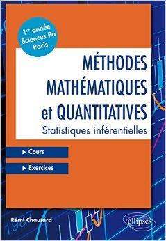 Méthodes Mathématiques et Quantitatives Statistiques Inférentielles Cours Exercices 1re Année Sciences Po Paris de Rémi Chautard ( 8 septembre 2015 )