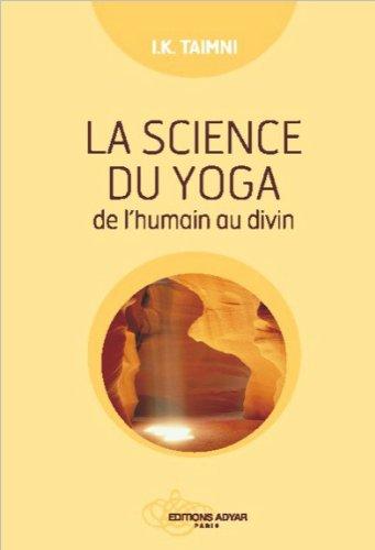 La science du yoga - De l'humain au divin