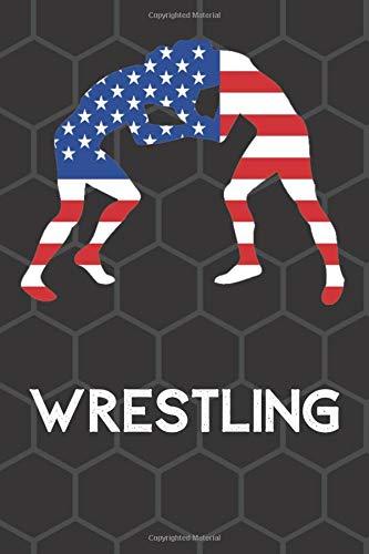 Wrestling American Flag Notebook: Wrestling Notebook Training Log Book, Wrestling Coach Gifts For Men, Wrestling Journal (110 Pages, Lined, 6 x 9)