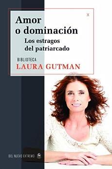 Amor o dominación von [Gutman, Laura]