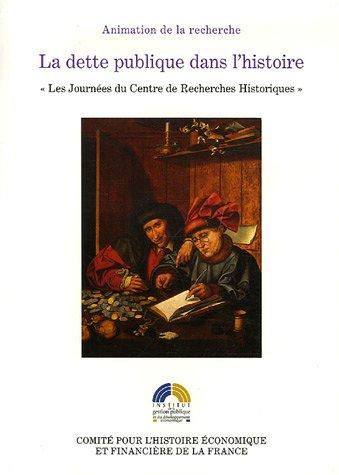 La dette publique dans l'histoire : Les Journées du Centre de Recherches Historiques des 26, 27 et 28 novembre 2001 par Jean Andreau, Gérard Béaurd, Jean-Yves Grenier, Alain Boureau, Collectif