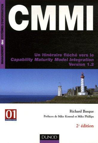 CMMI : Un itinéraire fléché vers le Capability Maturity Model Integration Version 1.2 par Richard Basque