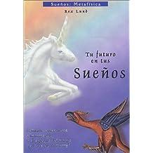Tu Futuro En Tus Suenos/your Future In Your Dreams