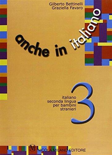 Anche in italiano. Schede di lingua italiana per i bambini stranieri. Per la Scuola elementare: 3