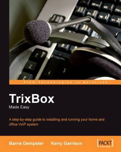 TrixBox Made Easy: A step-by-step guide to installing and running your home and office VoIP system by Kerry Garrison (2006-10-01)