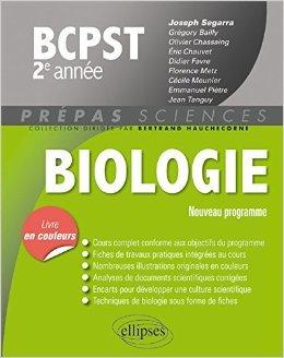 Biologie BCPST 2e Anne de Joseph Segarra ,Grgory Bailly ,Olivier Chassaing ( 27 octobre 2015 )