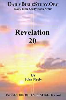 Revelation 20 (Daily Bible Study – Revelation) (English Edition) par [Neely, John]