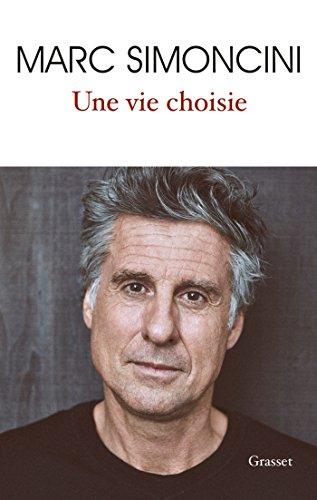 Une vie choisie par Marc Simoncini