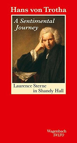 A Sentimental Journey. Laurence Sterne in Shandy Hall (Salto)