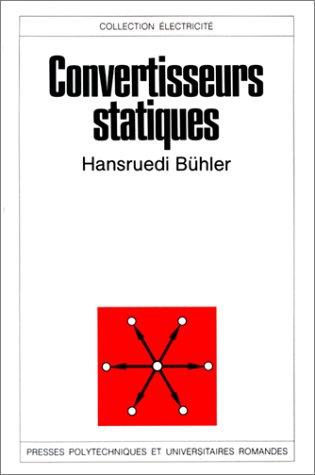 Convertisseurs statiques par Hansruedi Bühler