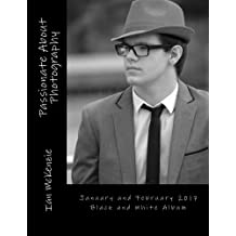 Passionate About Photography: January and February 2017 Black and White Album