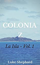 Colonia Z - La Isla (Spanish Edition)