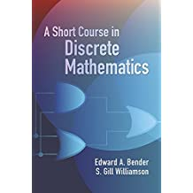 A Short Course in Discrete Mathematics (Dover Books on Computer Science) by Edward A. Bender (2004-12-13)