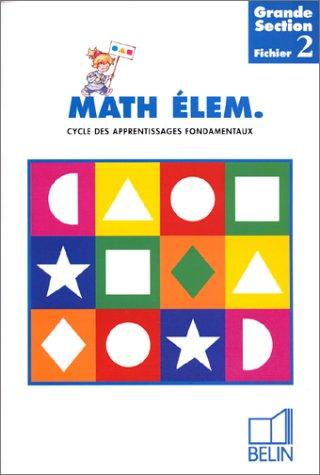 MATH ELEM GRANDE SECTION. Fichier 2