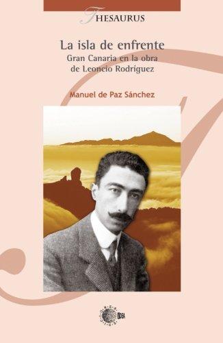 La isla de enfrente : Gran Canaria en la obra de Leoncio Rodríguez