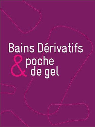 Bains dérivatifs et poche de gel par France Guillain